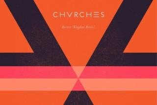 "Chvrches – ""Recover (Kingdom Remix)"""