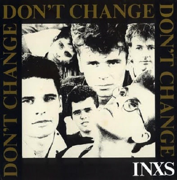 "INXS - ""Don't Change"""