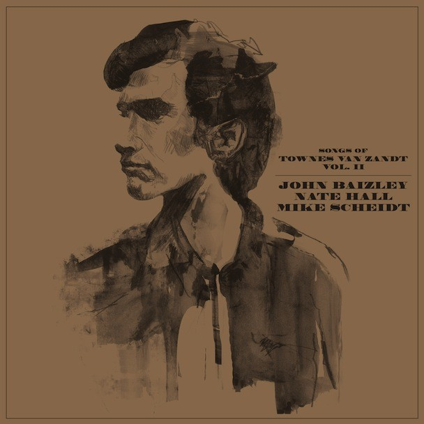 John Baizley, Nate Hall, & Mike Scheidt - Songs Of Townes Van Zandt Vol. II