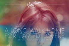 "Yumi Zouma - ""A Long Walk Home For Parted Lovers (Wild Nothing Remix)"""
