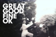 """Great Good Fine Ok – """"Not Going Home"""""""