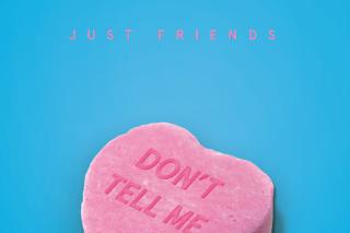 "Just Friends (Nicolas Jaar & Sasha Spielberg) – ""Don't Tell Me"""