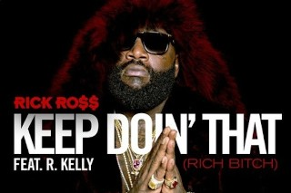 "Rick Ross – ""Keep Doin' That"" (Feat. R. Kelly)"