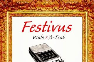 Stream Wale &#038; A-Trak&#8217;s <em>Festivus</em> Feat. Pusha T, A$AP Ferg, Chance The Rapper &#038; More