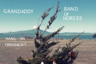 "Band Of Horses & Grandaddy – ""Hang An Ornament"""