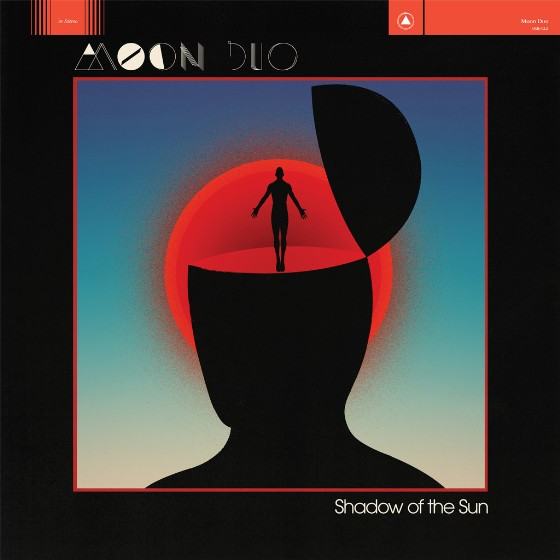 Moon Duo - Shadow Of The Sun