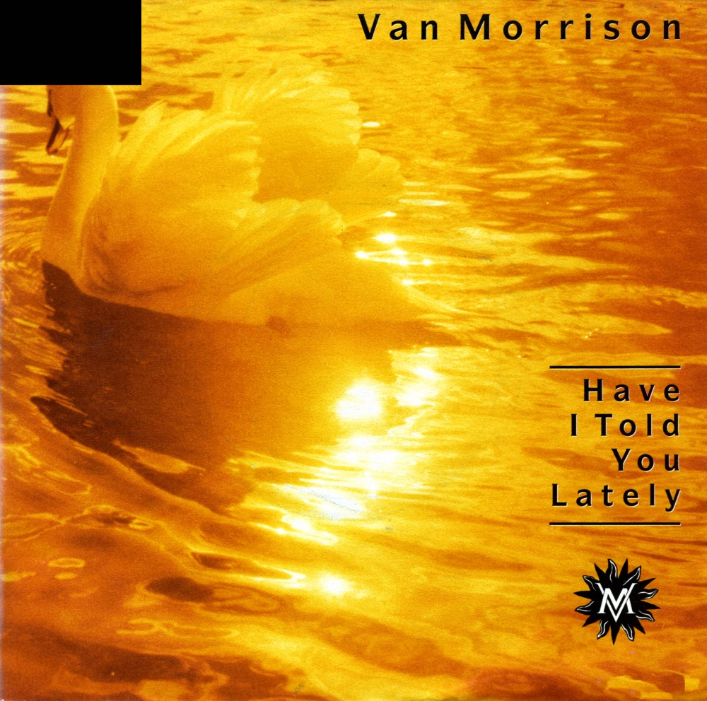 098 Van Morrison - Have I Told You Lately