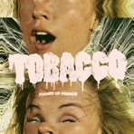 Tobacco – Fucked Up Friends