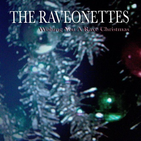 raveonettes-wishing_you_a_rave_christmas.jpg