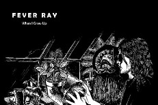 fever_ray-when_i_grow.jpg
