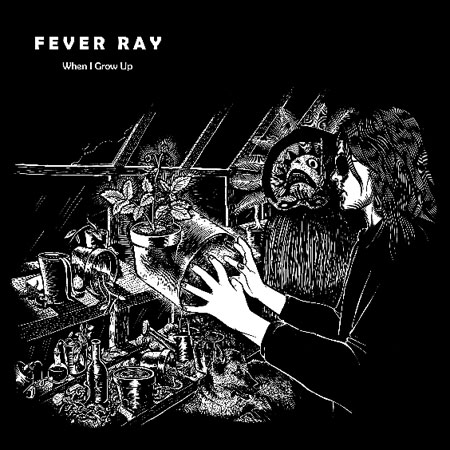 """New Fever Ray – """"When I Grow Up (Dan Lissvik Remix)"""""""
