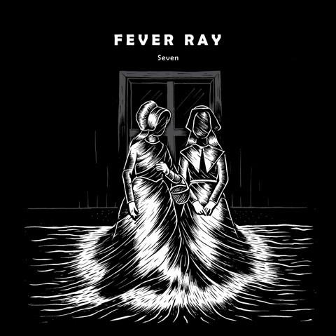 fever-ray-seven-aa.jpg