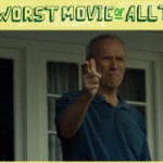 The Hunt For The Worst Movie Of All Time: <em>Gran Torino</em>