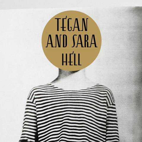 "New Tegan & Sara – ""Hell"""
