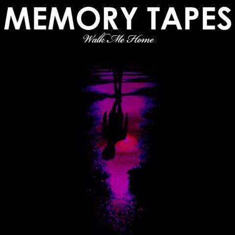 memory-tapes-walk-me-home.jpg