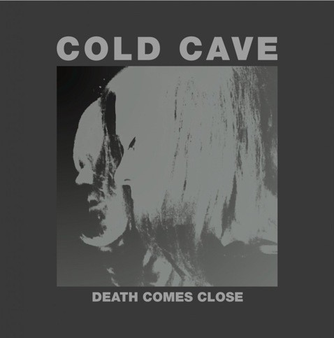 cold-cave-death-comes-close-aa.jpg