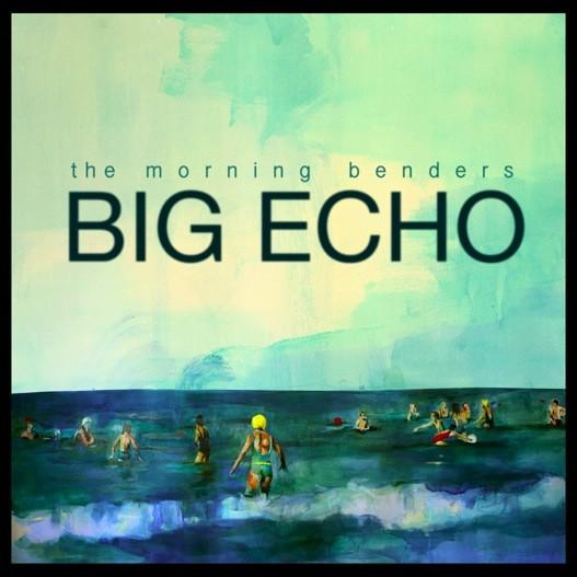 the morning benders - Big Echo