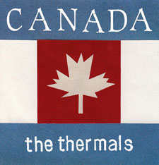 "The Thermals – ""Canada"""
