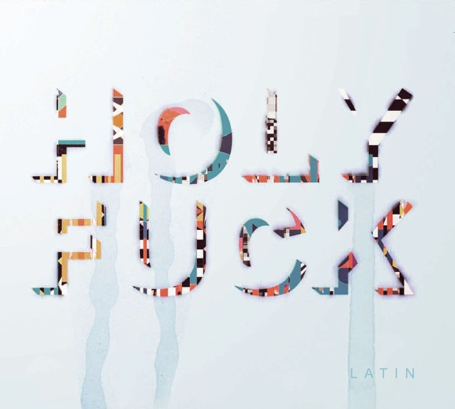 Holy Fuck - Latin Album Art