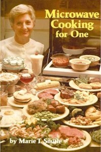 Microwave Cooking for One by Marie T Smith