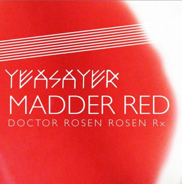 "Yeasayer - ""Madder Red (DOCTOR ROSEN ROSEN Rx)"""