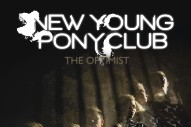"New Young Pony Club – ""Chaos"" (Stereogum Premiere)"