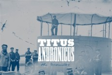 """Titus Andronicus - """"A More Perfect Union"""""""