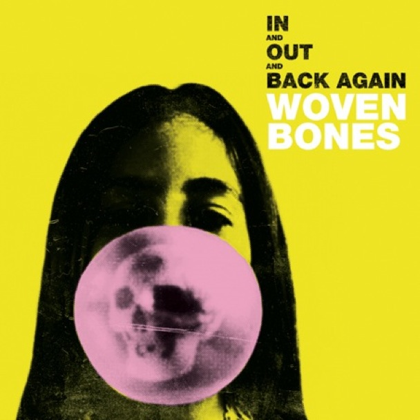 "Woven Bones – ""If It Feels Alright"""