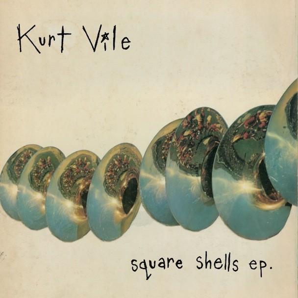 Kurt Vile - Square Shells EP