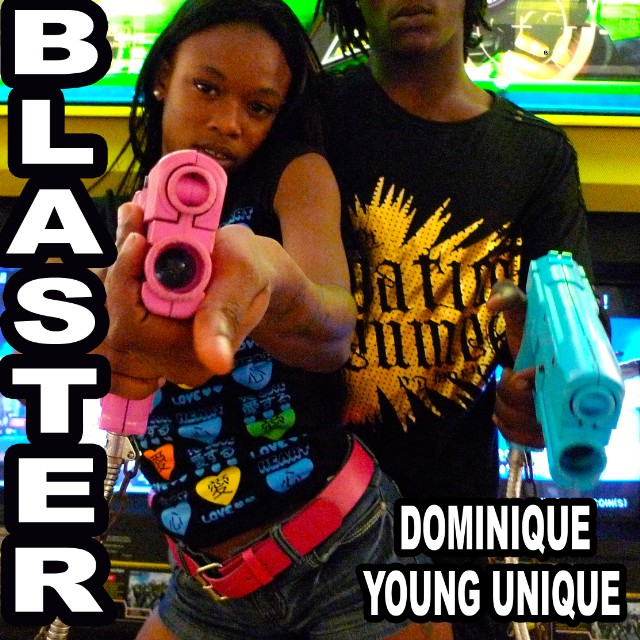 Dominique Young Unique - Blaster
