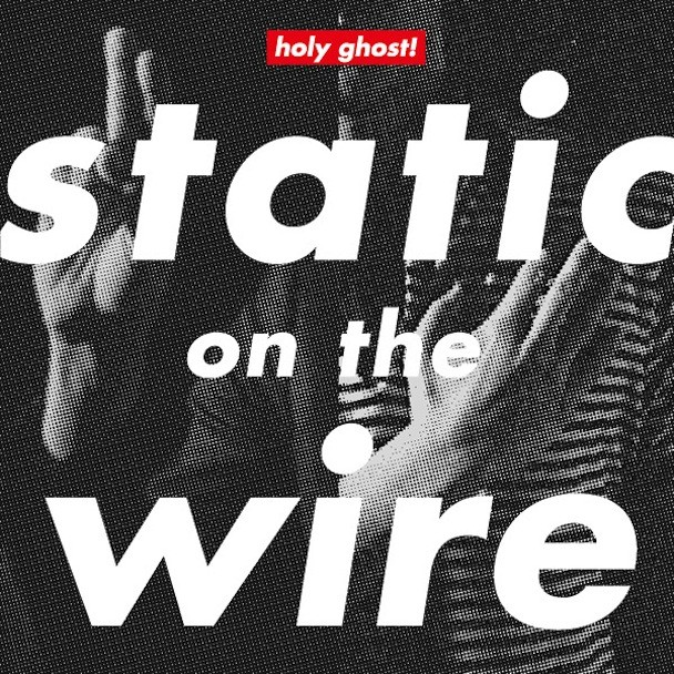 Holy Ghost - Static On The Wire EP