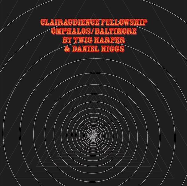 Twig Harper And Daniel Higgs - Clairaudience Fellowship