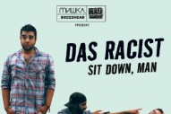 Das Racist &#8211; <em>Sit Down, Man</em> Mixtape