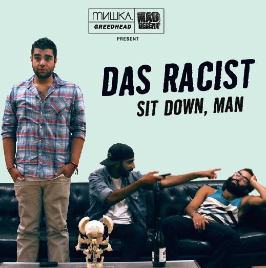 Das Racist &#8211; <em>Sit Down, Man</em> Mixtape