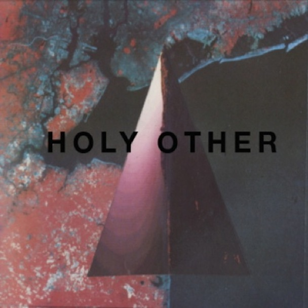 """Holy Other – """"Yr Love"""" & """"We Over"""""""