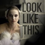 Look Like This!: <em>Black Swan</em>