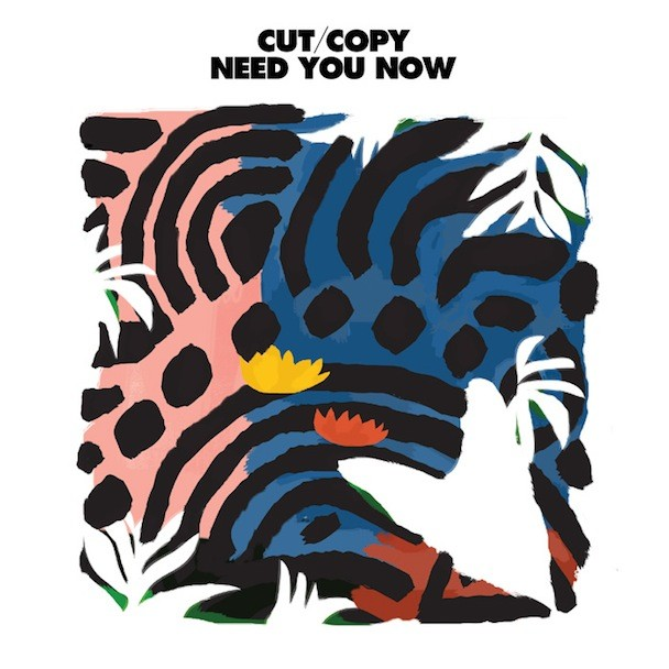 "Cut Copy - ""Need You Now"""