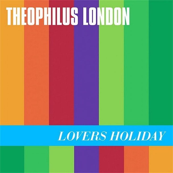 Theophilus London Lovers Holiday