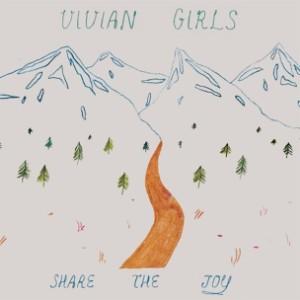 Vivian Girls &#8211; &#8220;I Heard You Say&#8221; &#038; <em>Share The Joy</em> Info