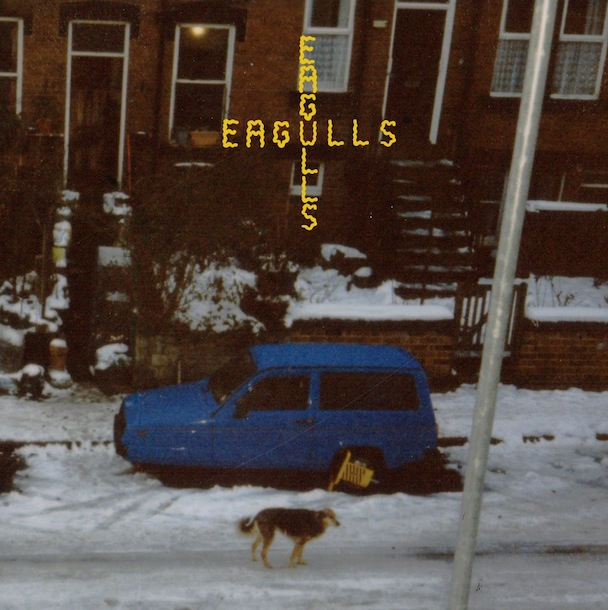 Eagulls – Council Flat Blues