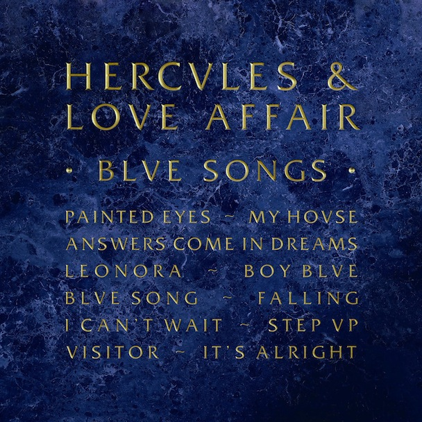 Stream Hercules &#038; Love Affair <em>Blue Songs</em>