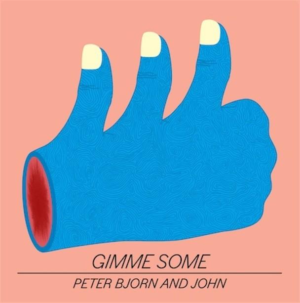 "Peter Bjorn & John - ""Gimme Some"""