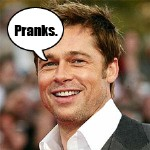 Brad Pitt Is A Real Prankosaurus!