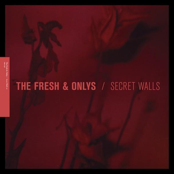 The Fresh & Onlys - Secret Walls EP