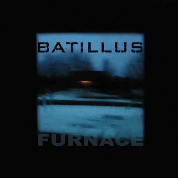 Batillus - Furnace