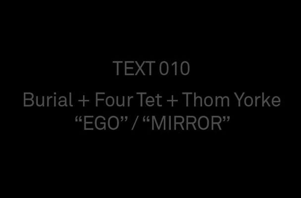 Burial, Four Tet, Thom Yorke
