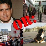 Latest Charlie Sheen News Or Latest Wisconsin News Or Latest Libya News OR Pets On The Beach!