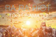 Ra Ra Riot - Too Dramatic