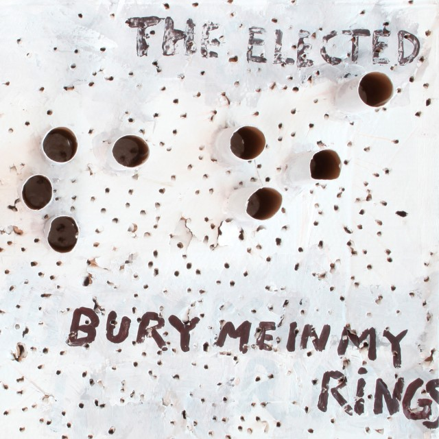 The Elected - Bury Me In My Rings