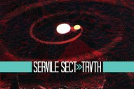 Under The Influence: Servile Sect <em>Trvth</em>